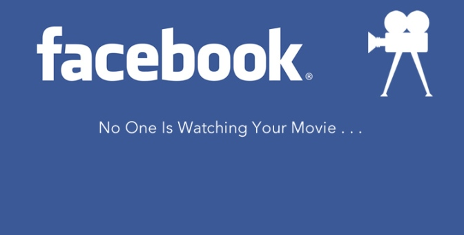 No One Is Watching Your Facebook Movie