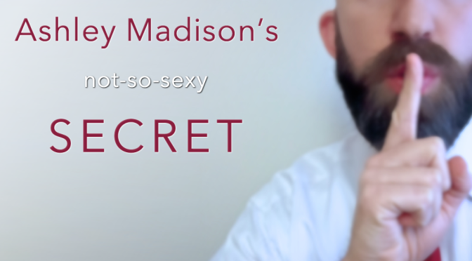 Ashley Madison's not-so-sexy secret