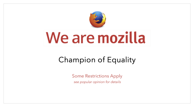 Mozilla: Champion of Equality…Some Restrictions Apply