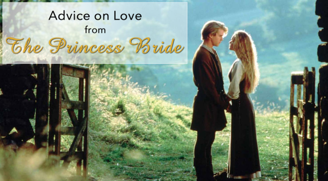 Advice on Love from the Princess Bride