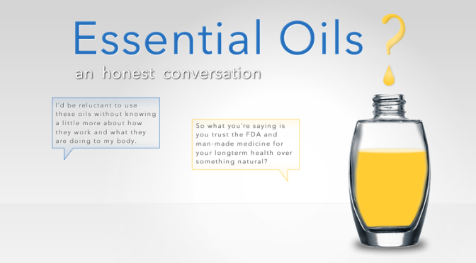 An honest conversation about Essential Oils