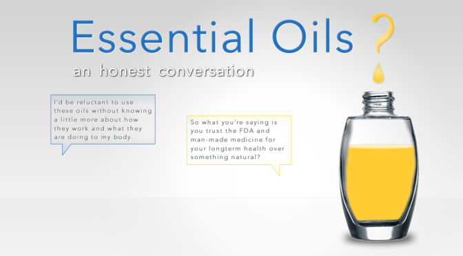 Essential Oils: An Honest Conversation