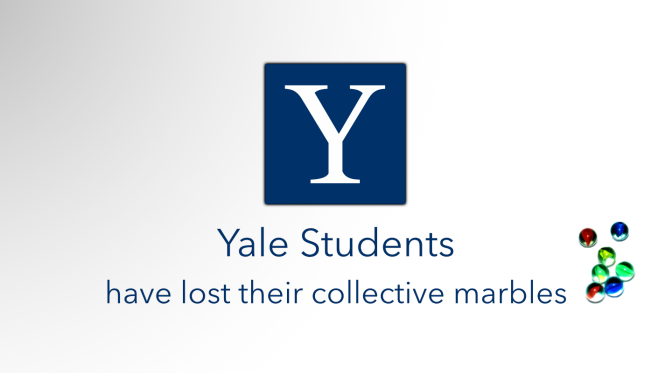 Yale Students Have Lost Their Collective Marbles